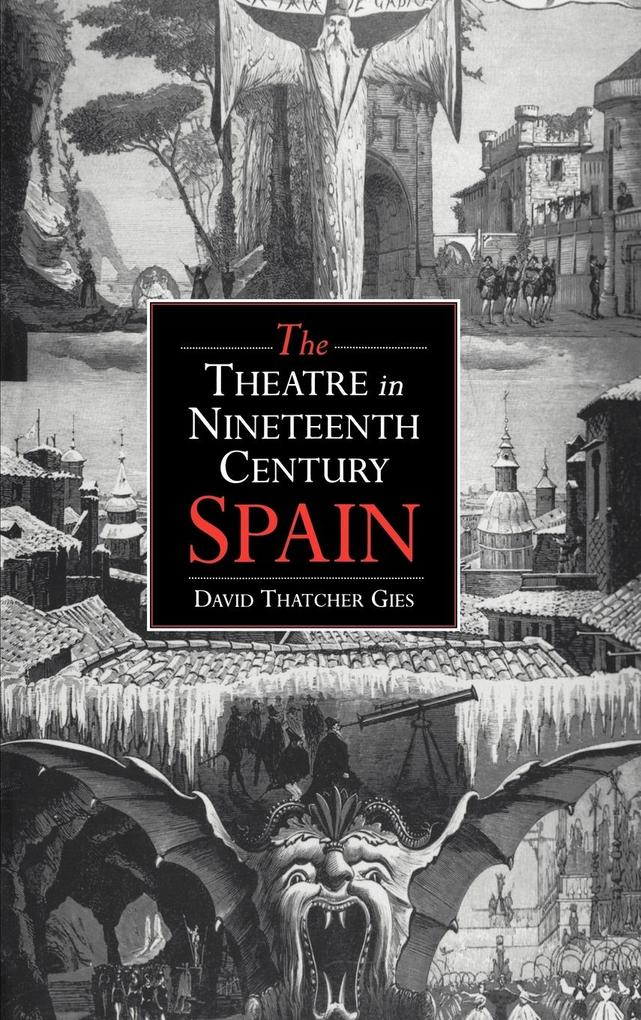 The Theatre in Nineteenth-Century Spain als Buch (gebunden)