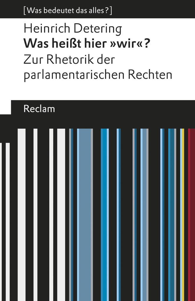 """Was heißt hier """"wir""""? Zur Rhetorik der parlamentarischen Rechten als eBook epub"""