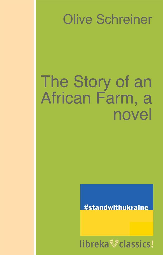 The Story of an African Farm, a novel als eBook epub