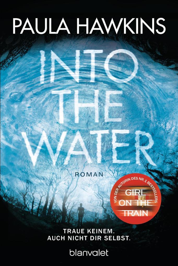 Into the Water - Traue keinem. Auch nicht dir selbst. als Taschenbuch