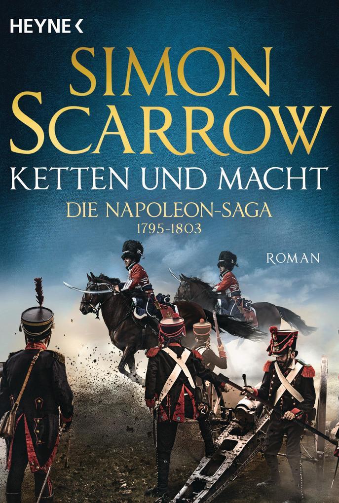 Ketten und Macht - Die Napoleon-Saga 1795 - 1803 als Taschenbuch