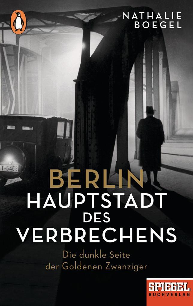 Berlin - Hauptstadt des Verbrechens als Taschenbuch