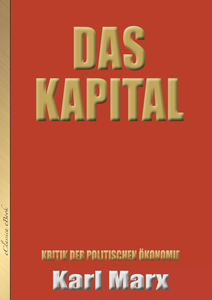 Karl Marx: Das Kapital (Neuauflage mit aktualisierter Rechtschreibung) als eBook epub