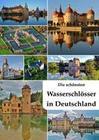 Die schönsten Wasserschlösser in Deutschland