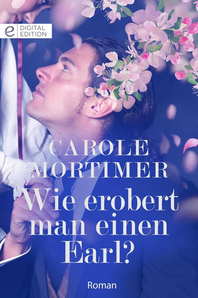 Carole Mortimer: Wie erobert man einen Earl? (eBook epub