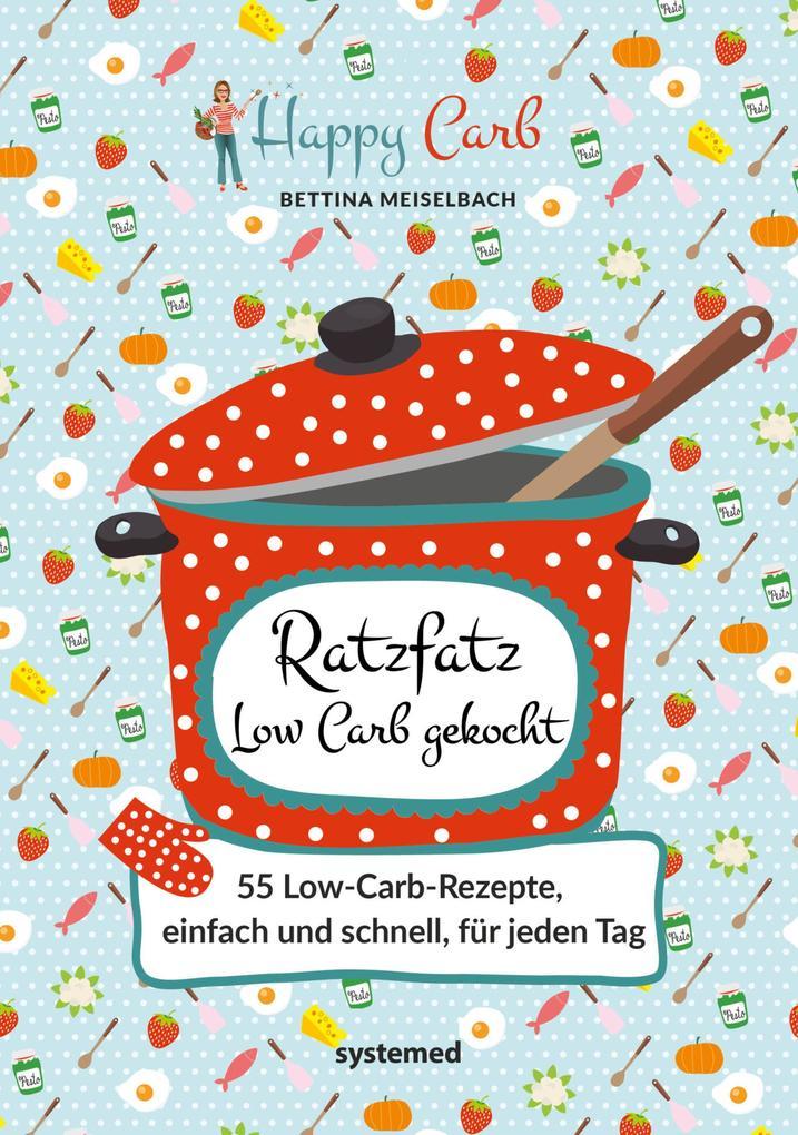 Happy Carb: Ratzfatz Low Carb gekocht als eBook
