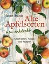 Alte Apfelsorten neu entdeckt - Eckart Brandts großes Apfelbuch