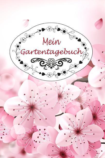 Mein Gartentagebuch: 150 Seiten / Liniert / Din A5+ / Perfektes Geschenk Für Gartenfreunde Und Hobbygärtner als Taschenbuch