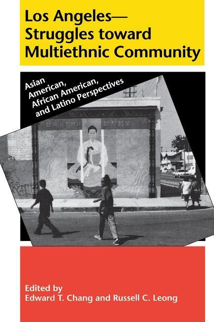 Los Angeles--Struggles toward Multiethnic Community: Asian American, African American, and Latino Perspectives als Taschenbuch