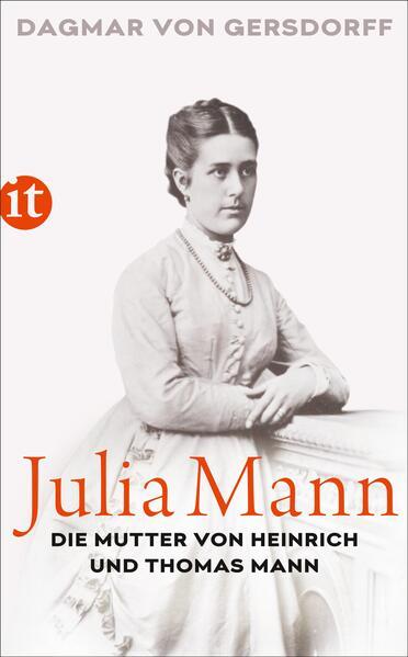 Julia Mann, die Mutter von Heinrich und Thomas Mann als Taschenbuch