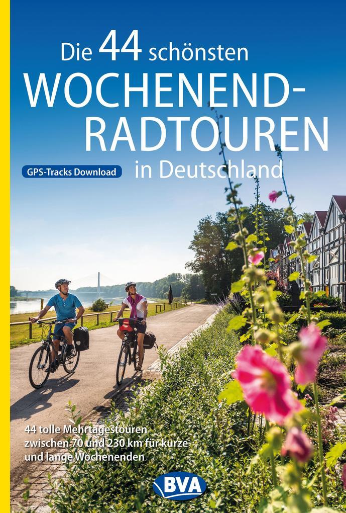 Die 44 schönsten Wochenend-Radtouren in Deutschland mit GPS-Tracks als Buch (kartoniert)