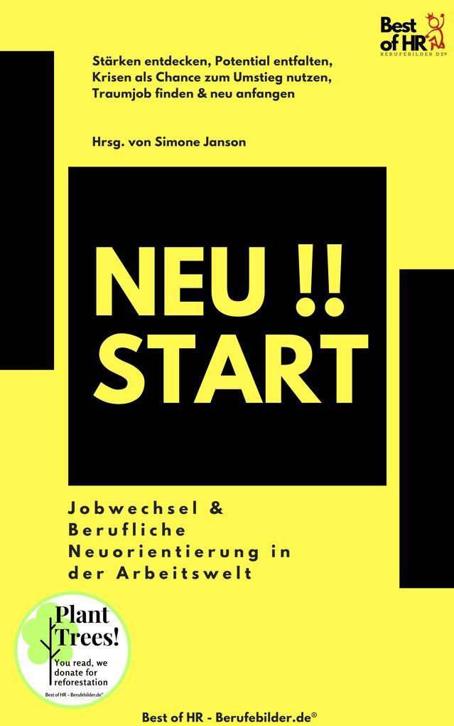 Neustart!! Jobwechsel & Berufliche Neuorientierung in der Arbeitswelt als eBook epub