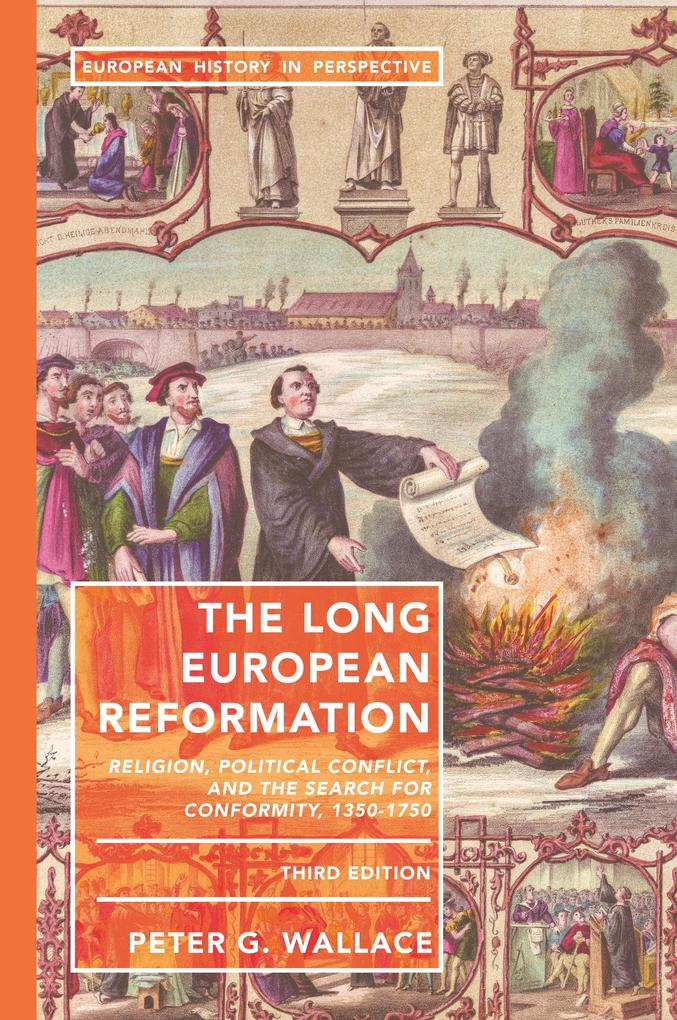 The Long European Reformation: Religion, Political Conflict, and the Search for Conformity, 1350-1750 als Buch (gebunden)