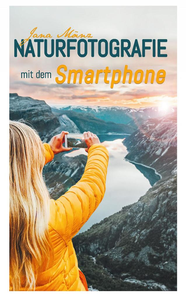 Naturfotografie mit dem Smartphone als eBook epub