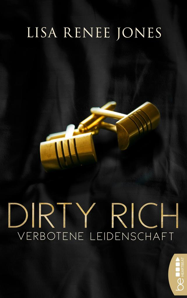 Dirty Rich - Verbotene Leidenschaft als eBook epub