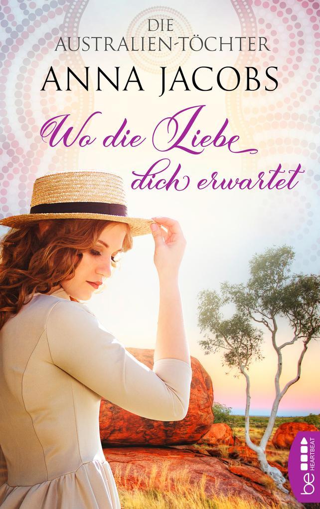 Die Australien-Töchter - Wo die Liebe dich erwartet als eBook epub
