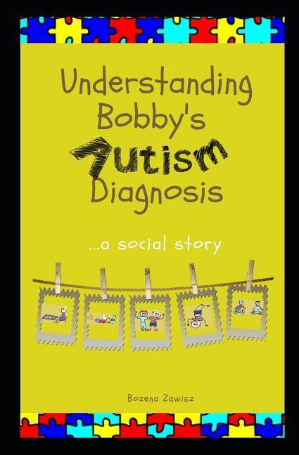 Understanding Bobby's Autism Diagnosis: A social story als Taschenbuch