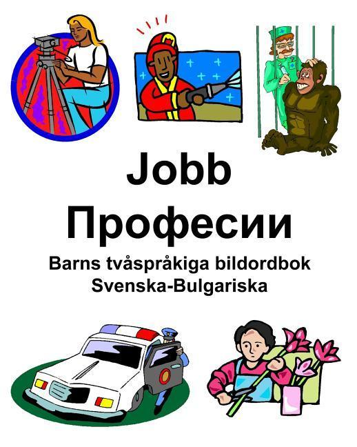 Svenska-Bulgariska Jobb/Професии Barns tvåspråkiga bildordbok als Taschenbuch