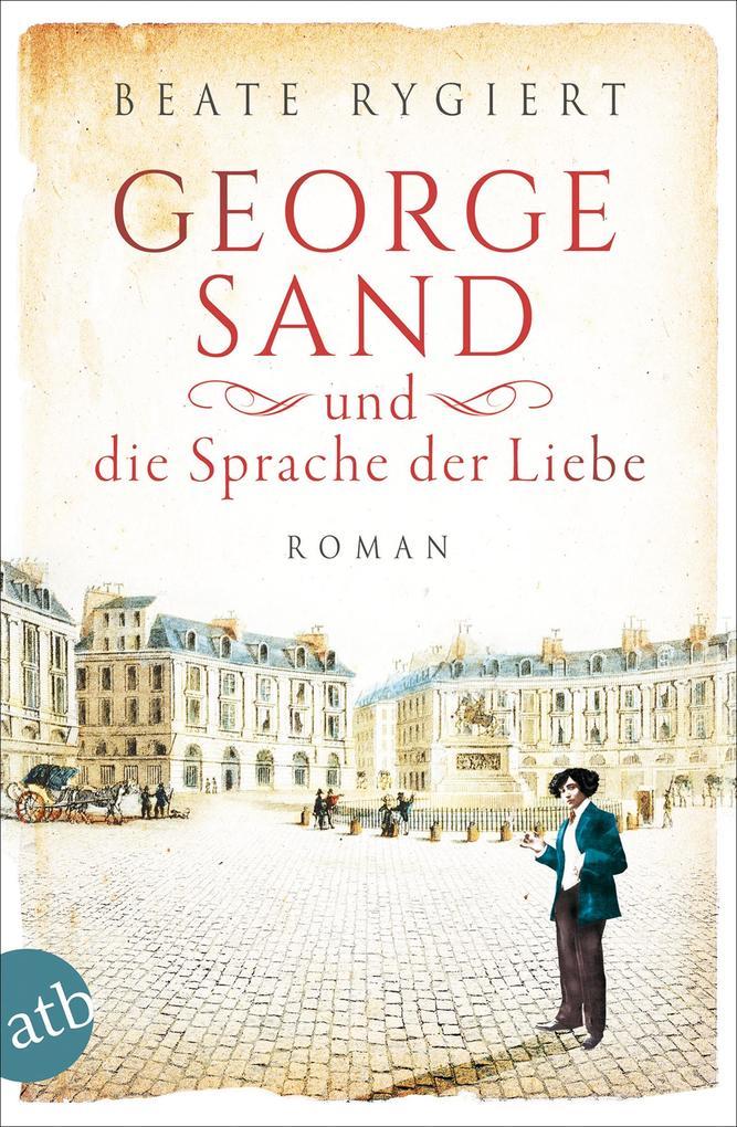 George Sand und die Sprache der Liebe als eBook epub