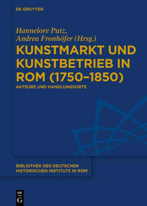 Kunstmarkt und Kunstbetrieb in Rom (1750-1850) als eBook epub