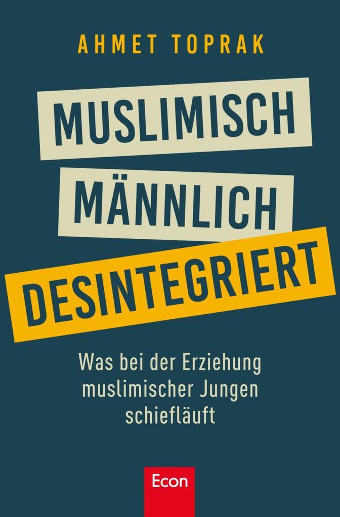 Muslimisch, männlich, desintegriert als eBook epub