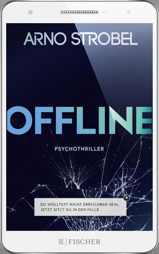 Offline - Du wolltest nicht erreichbar sein. Jetzt sitzt du in der Falle. als eBook epub