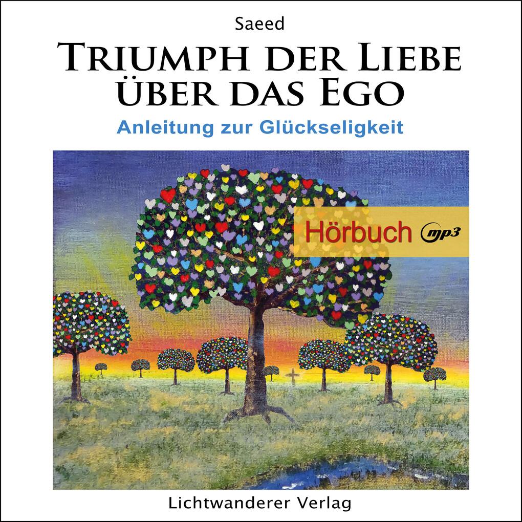 Triumph der Liebe über das Ego als Hörbuch Download