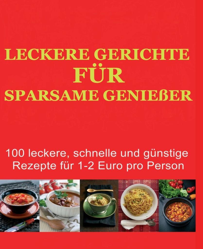 Leckere Gerichte für sparsame Genießer als eBook epub