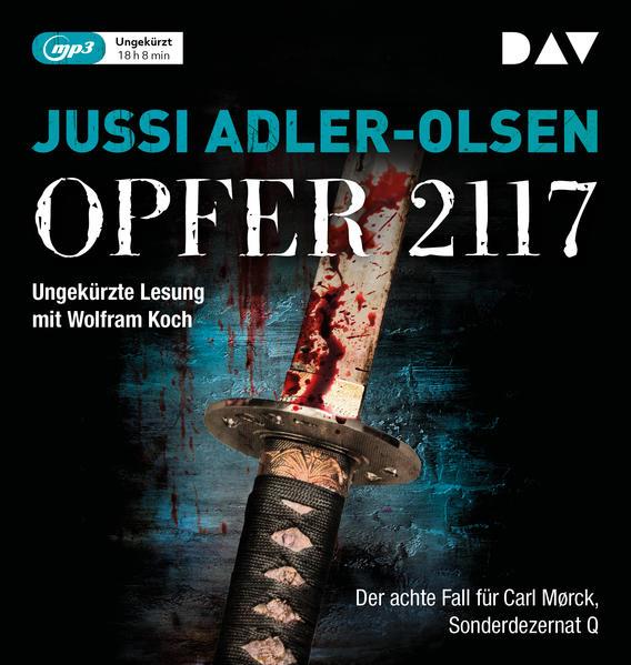 Opfer 2117. Der achte Fall für Carl Mørck, Sonderdezernat Q als Hörbuch CD