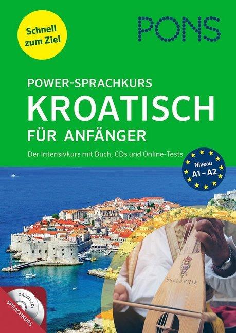 PONS Power-Sprachkurs Kroatisch für Anfänger. Der Intensivkurs mit Buch, CDs und Online-Tests als Buch (kartoniert)