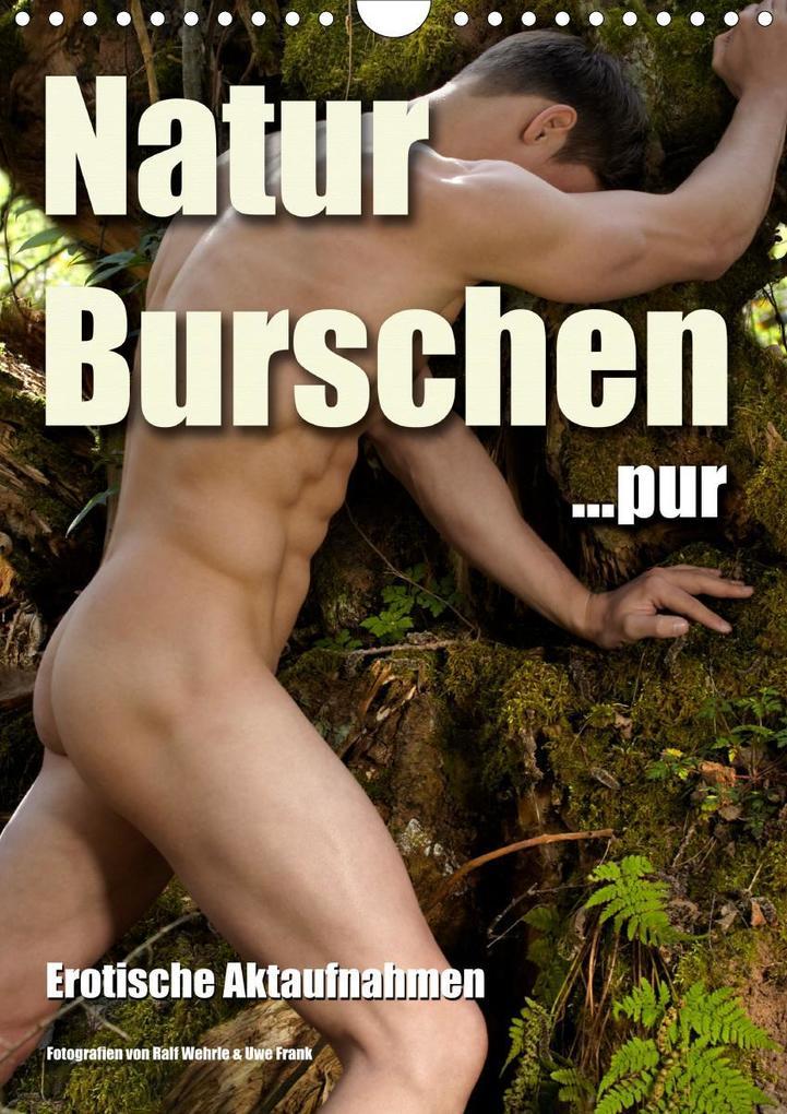 Naturburschen pur (Wandkalender 2020 DIN A4 hoch) als Kalender