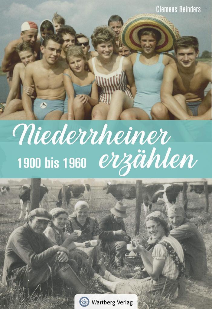 Niederrheiner erzählen - 1900 bis 1960 als Buch (gebunden)