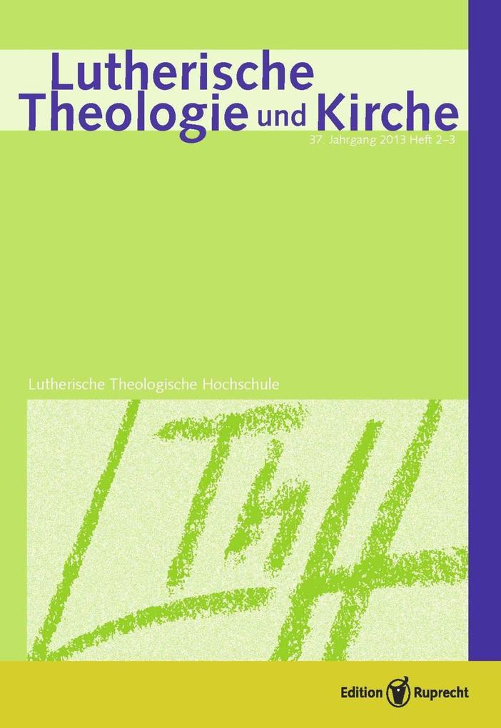 Lutherische Theologie und Kirche, Heft 02-03/2013 - Einzelkapitel - »Da werden gewislich diese gedancken zu geschlagen sein« als eBook pdf