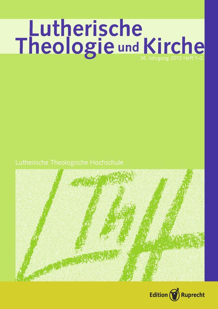 Lutherische Theologie und Kirche, Heft 01-02/2012 - Einzelkapitel - Bekenntnis und kirchliche Identität. Einige Aspekte des sogenannten kurhessischen »Symbolstreits« als eBook pdf