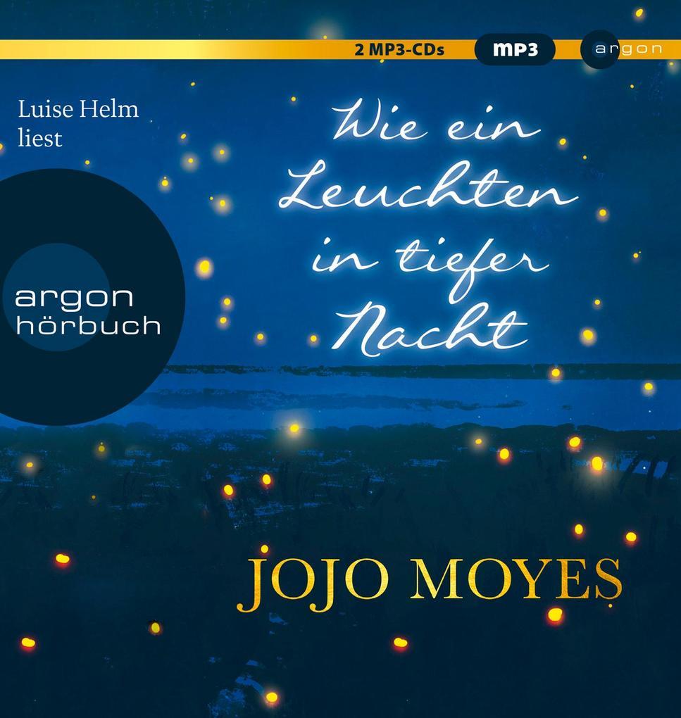 Wie ein Leuchten in tiefer Nacht als Hörbuch CD