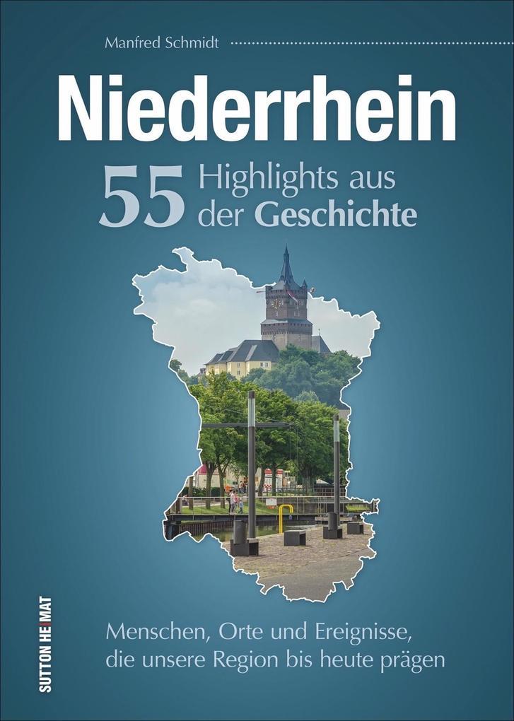 Niederrhein. 55 Highlights aus der Geschichte als Buch (gebunden)