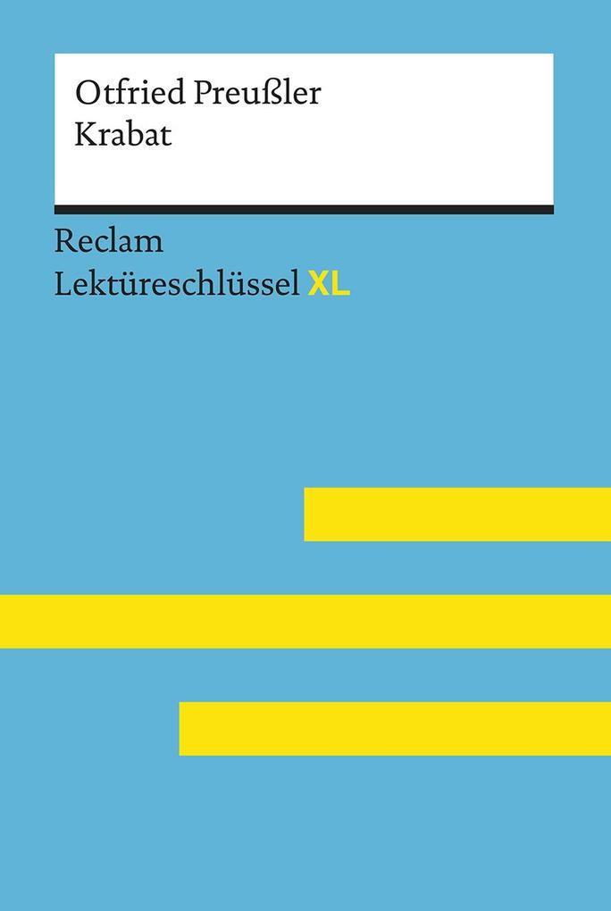Krabat von Otfried Preußler: Lektüreschlüssel mit Inhaltsangabe, Interpretation, Prüfungsaufgaben mit Lösungen, Lernglossar. (Reclam Lektüreschlüssel XL) als Taschenbuch