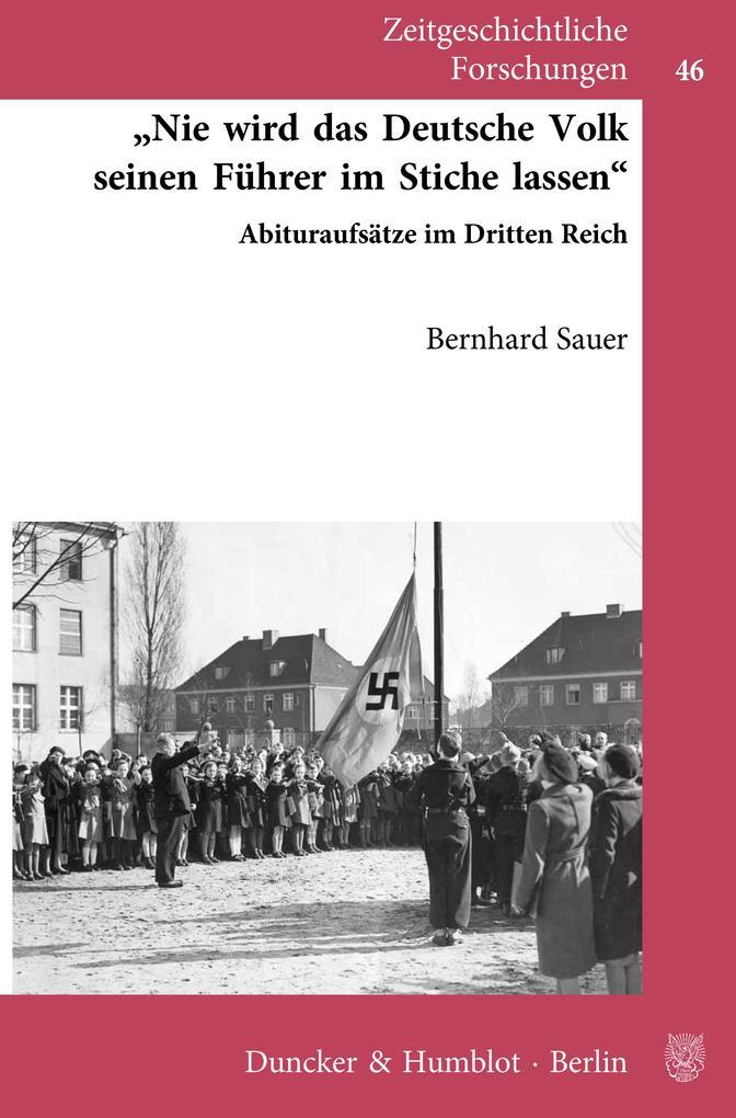 »Nie wird das deutsche Volk seinen Führer im Stiche lassen«. als eBook epub