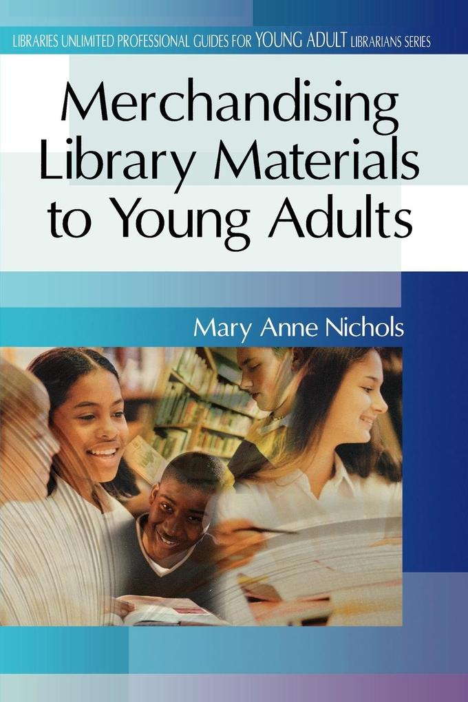 Merchandising Library Materials to Young Adults als Taschenbuch