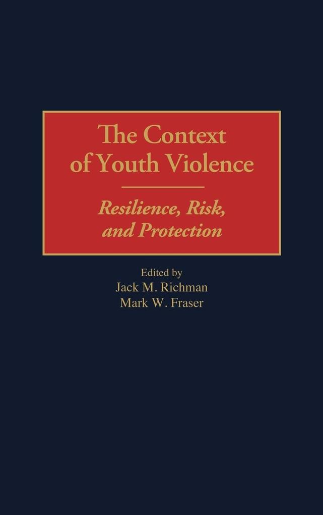 The Context of Youth Violence als Buch (gebunden)