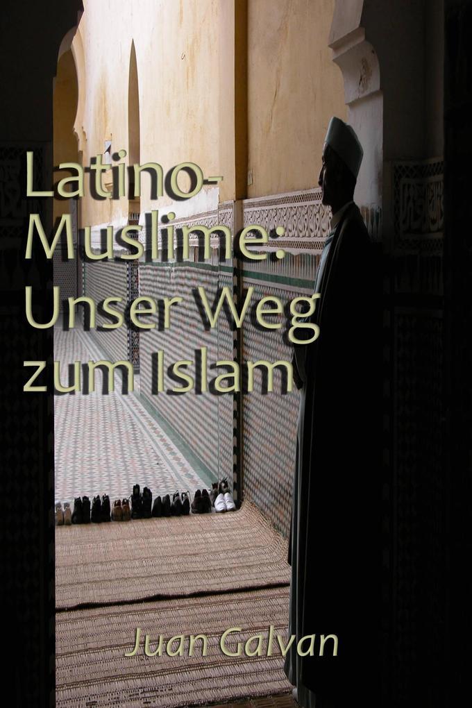 Latino-Muslime: Unser Weg zum Islam als eBook epub