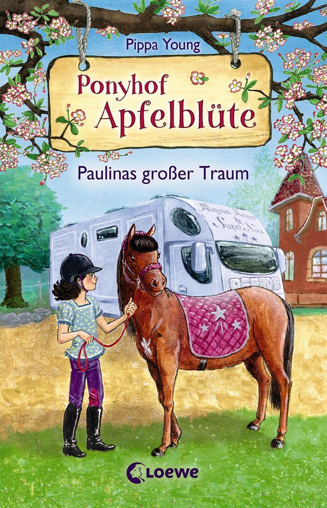 Ponyhof Apfelblüte 14 - Paulinas großer Traum als Buch (gebunden)