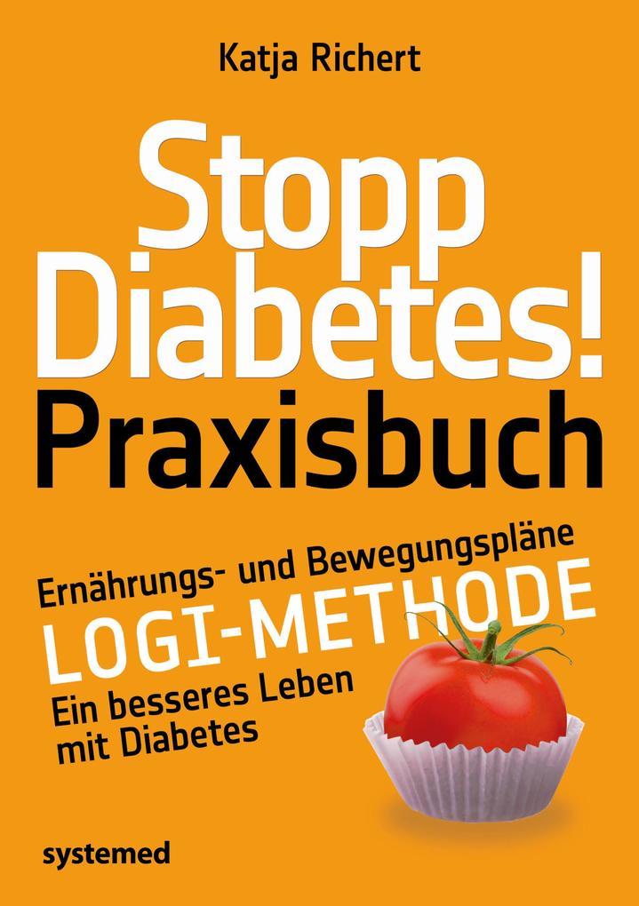 Stopp Diabetes! Praxisbuch als Buch (kartoniert)