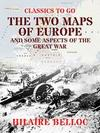 The Two Maps of Europe and some Aspects of the Great War