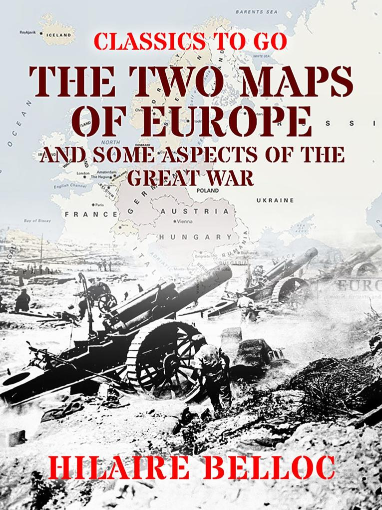 The Two Maps of Europe and some Aspects of the Great War als eBook epub
