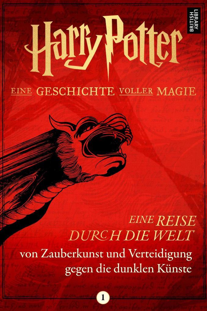 Harry Potter: Eine Reise durch die Welt von Zauberkunst und Verteidigung gegen die dunklen Künste als eBook