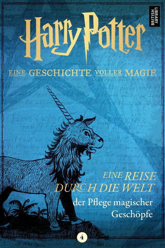 Harry Potter: Eine Reise durch die Welt der Pflege magischer Geschöpfe. als eBook