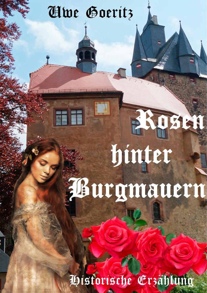 Rosen hinter Burgmauern als eBook epub