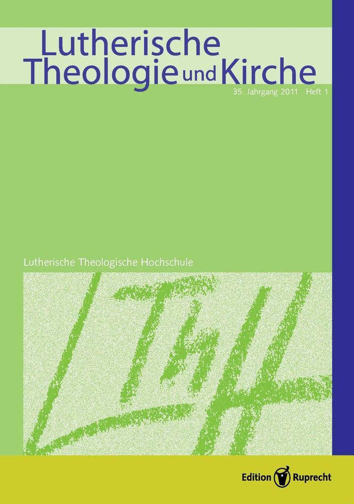 Lutherische Theologie und Kirche, Heft 01/2011 - Einzelkapitel - »Nun komm der Heiden Heiland ...« als eBook pdf