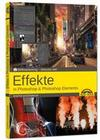 Effekte in Adobe Photoshop CC und Photoshop Elements - Gewusst wie